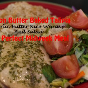Lemon Butter Baked Talipia, Garlic Butter Rice and a Salad - The Perfect Midweek Meal | ShesGotFlavor