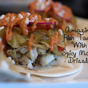 Amazing Fish Tacos with Spicy Mayo Drizzle | ShesGotFlavor