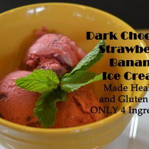 Dark Chocolate Strawberry Bananna Ice Cream Made Healthy & Gluten Free | ShesGotFlavor