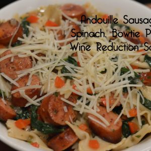 Delicious Andouille Smoked Sausage, Spinach, Bowtie Pasta and Wine Reduction Sauce | ShesGotFlavor
