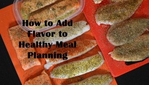 How to Add Flavor to Healthy Meal Planning | ShesGotFlavor