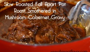 Slow Roasted Fall Apart Pot Roast Smothered in Mushroom Cabernet Gravy | ShesGotFlavor