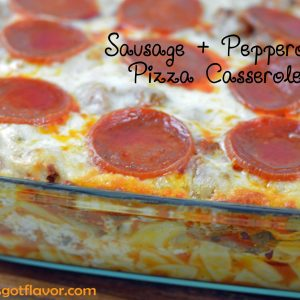 Sausage & Pepperoni Pizza Casserole   ShesGotFlavor